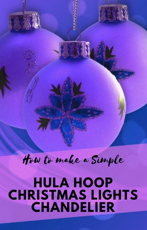 How To Make A Simple Hula Hoop Lights Chandelier